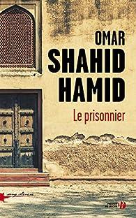 Le Prisonnier par Omar Shahid Hamid