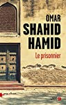Le Prisonnier par Shahid Hamid