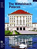 The Wittelsbach Palaces (Guide Books on the Heritage of Bavaria & Berlin)