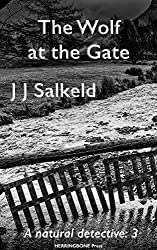 The Wolf at the Gate (A Natural Detective Book 3)