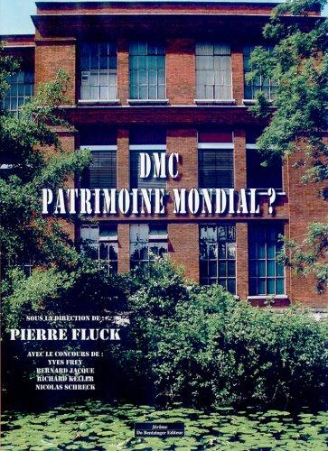 DMC, patrimoine mondial ?