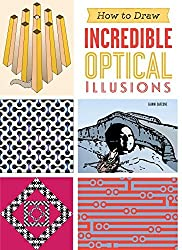 How to Draw Incredible Optical Illusions by Gianni Sarcone (2015-09-01)