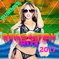 Summer Reggaeton Hits 2017