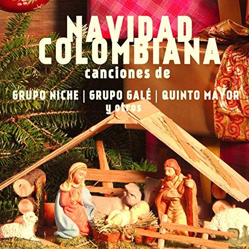 Navidad Colombiana - Canciones de Grupo Niche, Grupo Gale, Quinto Mayor, Y...
