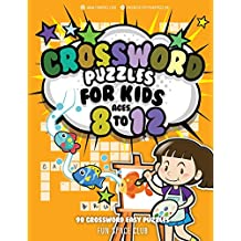Crossword Puzzles for Kids Ages 8 to 12: 90 Crossword Easy Puzzle Books (Crossword and Word Search Puzzle Books for Kids)