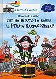 Scarica Libro Chi ha rubato la barba al pirata Barbagrossa Ediz illustrata (PDF,EPUB,MOBI) Online Italiano Gratis
