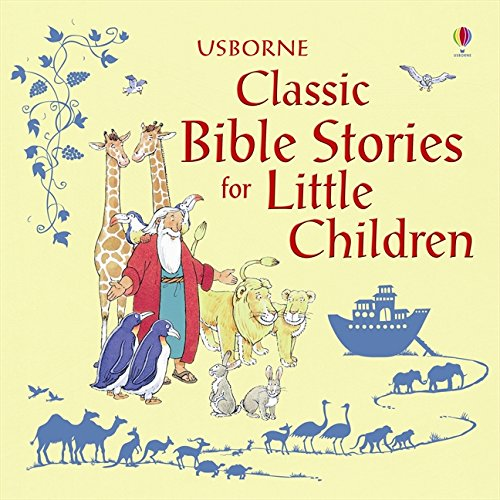 Classic Bible Stories For Little Children (Story Collections for Little Children)