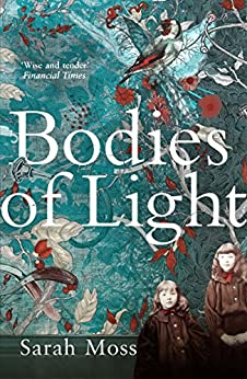 Bodies of Light by [Moss, Sarah]