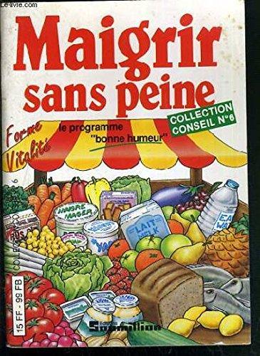 MAIGRIR SANS PEINE / COLLECTION CONSEIL N°6.
