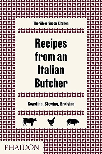 Recipes from an italian butcher par The Silver Spoon Kitchen