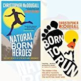 Christopher McDougall Collection 2 Books Bundle (Natural Born Heroes: The Lost Secrets of Strength and Endurance, Born to Run: The Hidden Tribe, the Ultra-Runners, and the Greatest Race the World Has Never Seen)