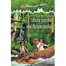 Uma tarde na Amazônia (A casa da árvore mágica) (Portuguese Edition)