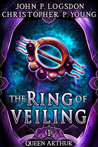 The ring of veiling queen arthur book 1 ebook john p logsdon the ring of veiling queen arthur book 1 by logsdon john p fandeluxe Choice Image