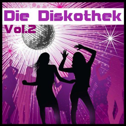 Die Diskothek, Vol. 2 (Die Besten Disco Hits Der 70er)