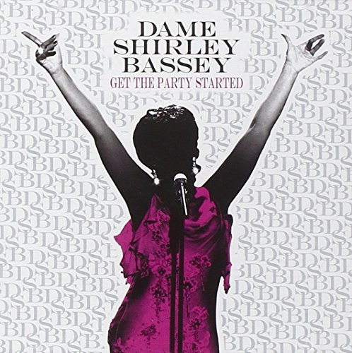 Get The Party Started by Shirley Bassey (2008-03-18) (Bassey-cd Shirley)