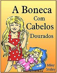 Children's Portuguese Books: A Boneca Com Cabelos Dourados (Portuguese kids book) (Portuguese Edition)
