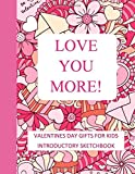Valentines Day Gifts for Kids: Introductory Sketchbook with Instructions including Typography 8.5x11 100 Pages Cream Sketch Paper Great for Valentines ... (Valentines Day Coloring Books and Art Books)