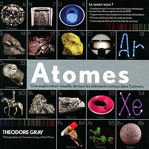 Atomes - Une exploration visuelle de tous les éléments connus dans l'univers.