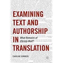 Examining Text and Authorship in Translation: What Remains of Christa Wolf?