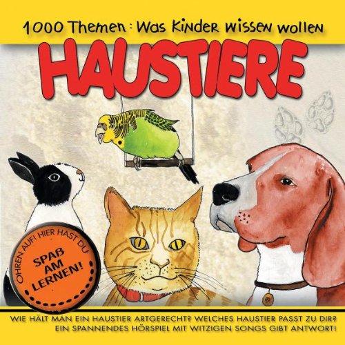 Preisvergleich Produktbild 1000 Themen: Was Kinder wissen wollen -- Haustiere, 1 Audio-CD