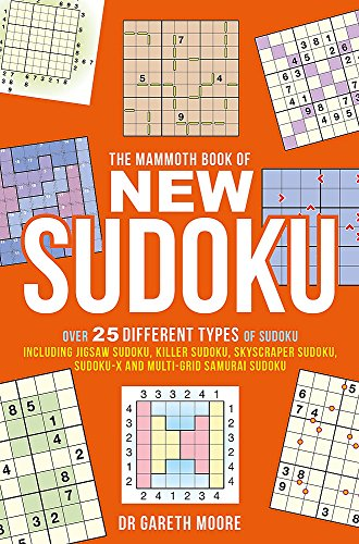The Mammoth Book of New Sudoku: Over 25 different types of Sudoku, including Jigsaw Sudoku, Killer Sudoku, Skyscraper Sudoku, Sudoku-X and multi-grid Samurai Sudoku (Mammoth Books) por Dr Gareth Moore