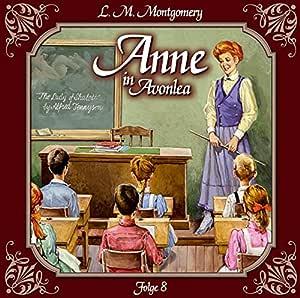 Anne in Avonlea - Das letzte Jahr als Dorfschullehrerin