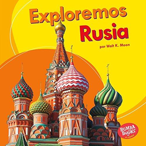 Exploremos Rusia (Let's Explore Russia) (Bumba Books ® en español — Exploremos países (Let's Explore Countries)) por Walt K. Moon