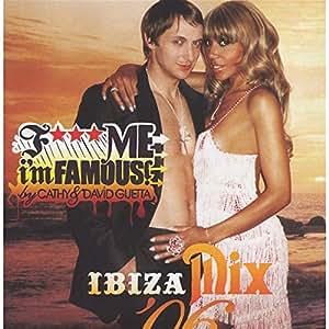 F*** Me, I'M Famous : Ibiza Mix 06