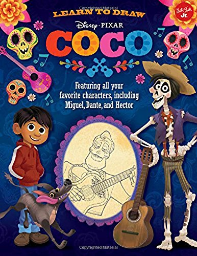 Learn to Draw Disney/Pixar Coco: Featuring All Your Favorite Characters, Including Miguel, Dante, and Hector