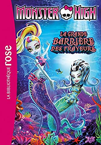 Highs Monster - Monster High 11 - La grande barrière