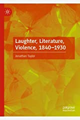 Laughter, Literature, Violence, 1840–1930 Kindle Edition
