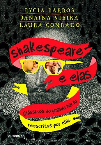 Shakespeare e elas: Clássicos do grande bardo reescritos por elas (Portuguese Edition) De Barro Grande