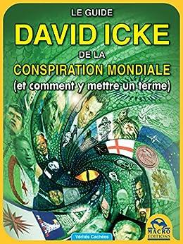 Le guide de David Icke sur la conspiration mondiale: (et comment y mettre un terme) par [Icke, David]