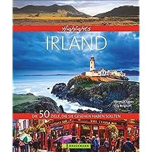 Highlights Irland: Die 50 Ziele, die Sie gesehen haben sollten