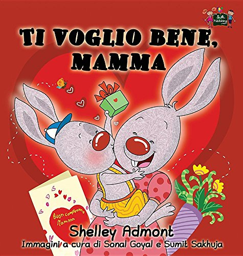 Ti voglio bene, mamma: I Love My Mom (Italian Edition)