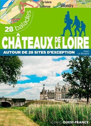 Châteaux de la Loire autour de 28 sites d'exception : 28 balades