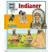 WAS IST WAS Junior Band 20. Indianer: Legende und Wirklichkeit