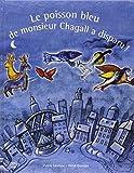 Le poisson bleu de monsieur Chagall a disparu ! | Lévêque, Valérie,. Auteur
