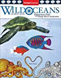 Wild Oceans Coloring Book: Saltwater Fish and Deep Sea Creatures (Colouring Books)