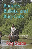 Buckets, Bullets, and Bug-Outs: The Complete Adventure