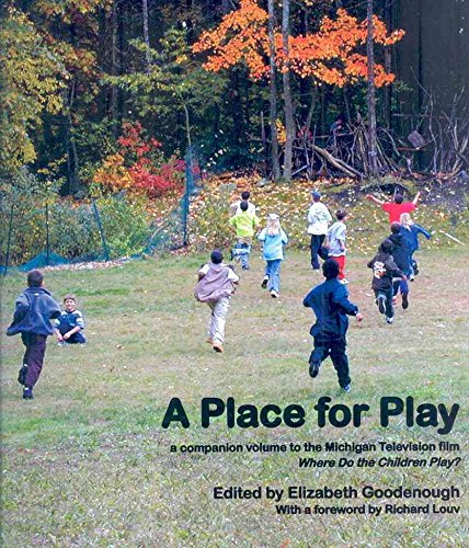 [(A Place for Play : A Companion Volume to the Michigan Television Film