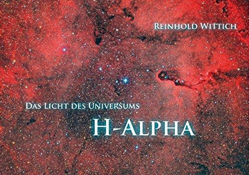 Preisvergleich Produktbild H-Alpha - Das Licht des Universums (Tischaufsteller DIN A5 quer): Das rote Licht des Universums (Tischaufsteller, 14 Seiten) (CALVENDO Wissenschaft)