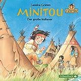 Der große Indianer: 1 CD (Minitou, Band 1) - Sandra Grimm