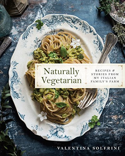 Naturally vegetarian recipes and stories from my italian download naturally vegetarian recipes and stories from my italian download pdf or read online forumfinder Images