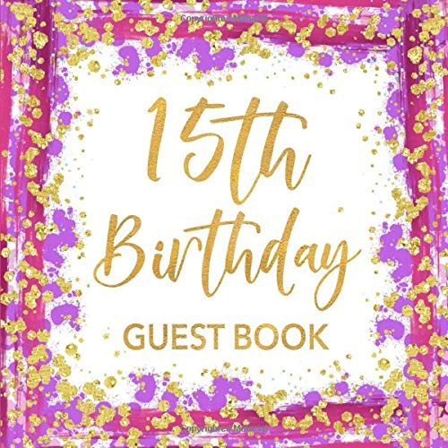 Book: Pink Purple & Gold Glitter Confetti Sign In Guestbook - Quinceanera Keepsake Birthday Gift Book for Girls Turning 15 with ... for Email, Name and Address  - Square Size ()