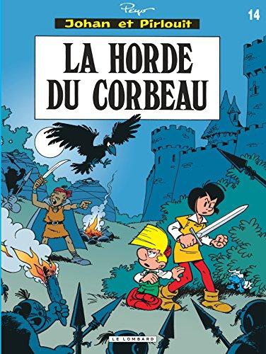 Johan et Pirlouit, tome 14 : La horde du corbeau