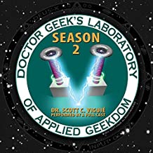 Doctor Geek's Laboratory, Season 2: Investigating the Exploration of Steam (Science, Technology, Engineering, Art, and Math)