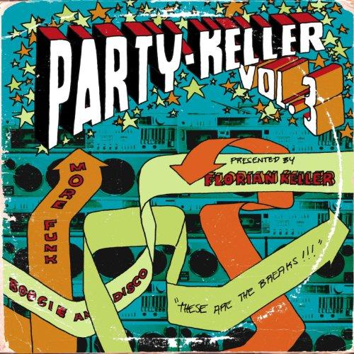 Party-Keller Vol. 3 [Explicit]