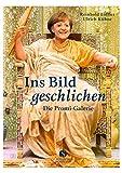 Ins Bild geschlichen. Die Promi-Galerie - Reinhold Löffler, Ulrich Kühne