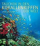 Tauchen in den Korallenriffen der Welt